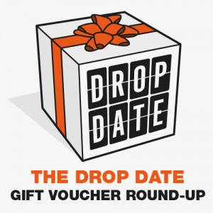 THE DROP DATE GIFT VOUCHER ROUND-UP